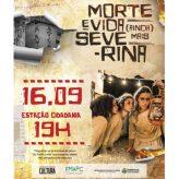 Espetáculo Morte e Vida (ainda) Mais Severina é apresentado na Estação Cidadania nesta quinta-feira